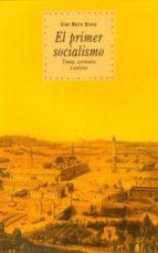 EL PRIMER SOCIALISMO: TEMAS, CORRIENTES Y AUTORES