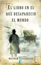 El libro en el que desapareció el mundo (B DE BOOKS)