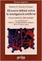 EL NUEVO DEBATE SOBRE LA INTELIGENCIA ARTIFICIAL: SISTEMAS SIMBOL ICOS Y REDES NEURONALES