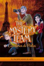 El falsificador de arte (The Mystery Team. Cazadores de pistas 4)