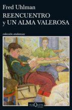 Reencuentro Y Un Alma Valerosa (Volumen independiente)