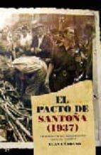 EL PACTO DE SANTOÑA (1937): LA RENDICION DEL NACIONALISMO VASCO A L FASCISMO