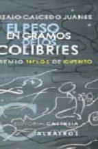 EL PESO EN GRAMOS DE LOS COLIBRIES (XV PREMIO TIFLOS DE CUENTO)