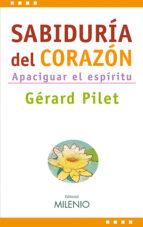 SABIDURIA DEL CORAZON: APACIGUAR EL ESPIRITU