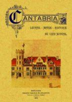 CANTABRIA: LETRAS, ARTES, HISTORIA (ED. FACSIMIL)