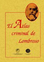 EL ATLAS CRIMINAL DE LOMBROSO (ED. FACSIMIL)