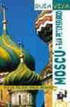MOSCU. SAN PETERSBURO: VIAJA MEJOR, PAGA MENOS (GUIA VIVA)