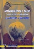 ACTIVIDAD FISICA Y SALUD PARA EL DESARROLLO MOTOR EN ADULTOS Y MA YORES