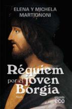 Requiem por el joven Borgia (Algaida Literaria - Eco)