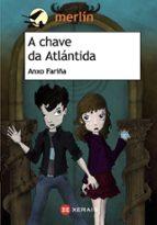A chave da Atlántida (Infantil E Xuvenil - Merlín E-Book)