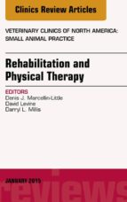 Rehabilitation and Physical Therapy, An Issue of Veterinary Clinics of North America: Small Animal Practice, (The Clinics: Veterinary Medicine)