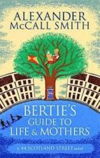 bertie´s guide to life and mothers alexander mccall smith 9780349140063