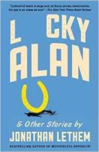 lucky alan & other stories jonathan lethem 9781101873663