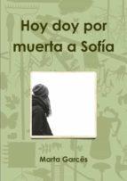 Hoy doy por muerta a Sofía