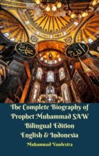 the complete biography of prophet muhammad saw bilingual edition english & indonesia (ebook)-9781370535163