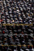 crossing the finish line (ebook)-william g. bowen-matthew m. chingos-michael s. mcpherson-9781400831463