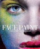 face paint: the story of makeup-lisa eldridge-9781419717963