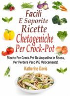 facili e saporite ricette chetogeniche per la crockpot (ebook)-9781507174463