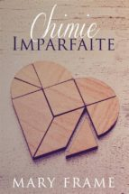 chimie imparfaite (ebook) mary frame 9781547501663