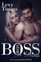 mein boss, der milliardär   wer ist jetzt der boss? (teil 3) (ebook) lexy timms 9781547502363