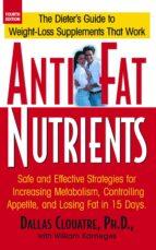 anti-fat nutrients (ebook)-dallas clouatre-9781591206163