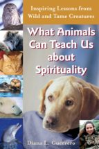 what animals can teach us about spirituality (ebook)-diana l. guerrero-9781594734663