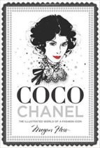 coco chanel: the illustrated world of a fashion icon megan hess 9781743790663