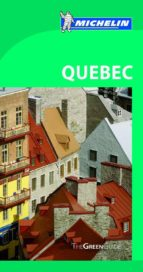 The Green Guide Quebec (Michelin Green Guides)
