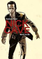 nick cave: mercy on me reinhard kleist 9781910593363