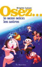 osez le sexe selon les astres (ebook)-brigitte lahaie-9782364901063