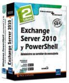 exchange server 2010 y powershell (pack 2 libros): administre su servidor de mensajeria. libro de referencia + libro expert it enmanuel vinazza robin lemesle 9782746065963