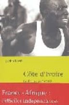 cote d ivoire: le feu au pre carre judith rueff 9782746704763