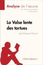 la valse lente des tortues de katherine pancol (analyse de l'oeuvre) (ebook)-catherine bourguignon-katherine pancol-9782806219763