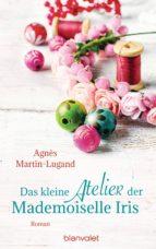 das kleine atelier der mademoiselle iris (ebook) agnes martin lugand 9783641178963