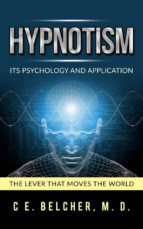 HYPNOTISM - ITS PSYCHOLOGY AND APPLICATION