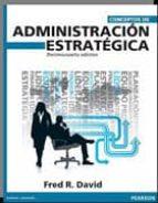 conceptos de administracion estrategica (14ª ed) fred r. david 9786073215763