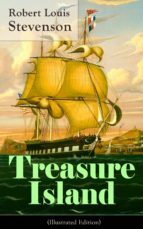 Treasure Island (Illustrated Edition): Adventure Tale of Buccaneers and Buried Gold by the prolific Scottish novelist, poet and travel writer, author of ... Hyde, Kidnapped & Catriona (English Edition)