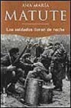 los soldados lloran de noche-ana maria matute-9788401426063