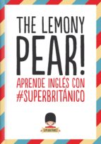 the lemony pear!: aprende ingles con #superbritanico 9788408132363