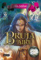 princesas del reino de la fantasia 12: bruja del aire-tea stilton-9788408152163