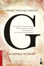G. La Novela De Gaudí (Novela y Relatos)