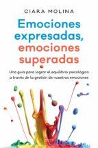 emociones expresadas, emociones superadas (ebook)-ciara molina-9788408171263