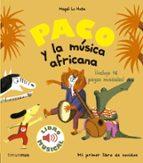 paco y la musica africana: libro musical-magali le huche-9788408179863