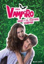 chica vampiro: narrativa 4: daisy y el festival vampiro-9788408186663