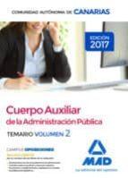 CUERPO AUXILIAR DE LA ADMINISTRACION PUBLICA DE LA COMUNIDAD AUTONOMA DE CANARIAS: TEMARIO (VOL. 2)