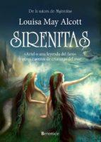 sirenitas: ariel o una leyenda del faro y otros cuentos de criaturas del mar louisa may alcott 9788415441663