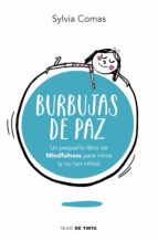 burbujas de paz: pequeña libro de mindfulness para niños (y no tan niños)-sylvia comas-9788415594963