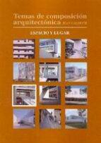 TEMAS DE COMPOSICIÓN ARQUITECTÓNICA. 7. ESPACIO Y LUGAR (EBOOK)