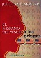 el hispano que venció a los gringos (ebook)-julio pablo andujar-9788415623663