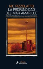 la profundidad del mar amarillo (ebook) nic pizzolatto 9788415631163
